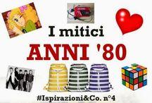 Ispirazioni & Co. - I mitici anni '80
