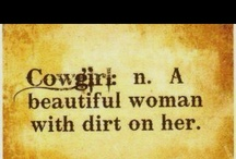 Cowgirl tough / by Kristina Shelly