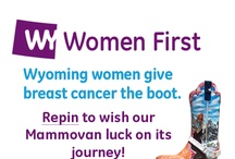 Wyoming Women First / In 2011, Wyoming ranked near last in breast cancer screening rates. We're here to help change this fact.