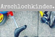 ,, Arschlochkind,,