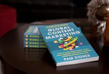 Pam's Book: Global Content Marketing / Various photos of book, Global Content Marketing  / by Pam Didner