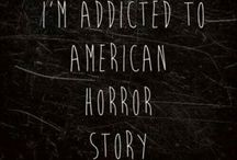American horror story / My obsession