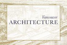 • Vancouver Architecture • / Vancouver's West Coast style