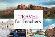 Travel for Teachers / Travel destinations for teachers. / by Tree Top Secret Education