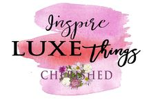 INSPIRE: LUXE things with a luxury contemporary feel / If you love the LUXE look and feel, you will LOVE this board!