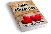 Amor Milagroso - Mary Heathcliff