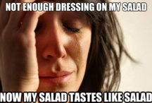 #first world problems / by Alyssa Elliott