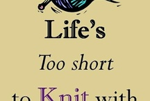 Knitting and Crafts / by Barry Okner