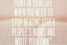 writing quotes / Zitate rund ums Thema Schreiben oder ums Thema Autor / Schriftsteller.