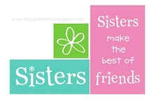 My Sisters and Me / by Diane Duitsman