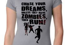 Chase Your Dreams, Unless They Have Zombies T-Shirt | CrazyDog T-shirts