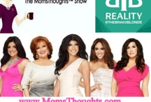 Real Housewives of New Jersey / Season 5 - The Bravo Blonde (TBBReality.com) will join me for a weekly radio show! We will discuss, dissect AND bring you behind-the-scenes insight! You will get exclusive information only on our weekly show! Visit MomsThoughts.com for more info! / by MomsThoughts™