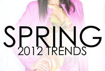 Spring 2012 / Exploring the fashion trends of the season! / by Tatiana Swanson