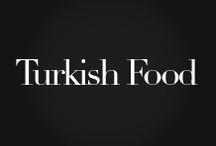 • Turkish Food / tempting turkish dishes, kebabs, meats, deserts etc.