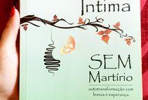 Reforma Íntima SEM Martírio. / Reforma Íntima SEM Martírio - Uma transformação com leveza e esperança. Ermance Dufaux. Um livro que mudará a sua vida, acessem:  http://www.camilazivit.com.br/reforma-intima-sem-martirio/