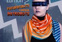 Edition Two: Futurenauts versus Retrobots / The future's so bright we gotta wear visors! Join us on an epic adventure through the stitch universe.  Edition 2 is a 13 pattern collection of garments and accessories in knit and crochet, by a star studded cast of international designers.