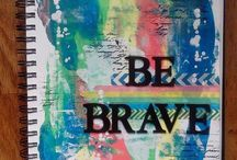 "Get Messy Art journal ""Be Brave"""