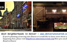 Best Neighborhoods in Denver - www.denveruncovered.com / If you're planning of moving into Denver or would like to know more about what's happening here, please visit http://www.denveruncovered.com/.Here you can find Best Bread in Denver