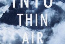 "If You Liked ""Into Thin Air"" / Read Alikes for Jon Krakauer's Into Thin Air / by Grand Rapids Public Library"