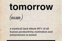 Procrastination quotes / What are the work tasks you always put off?  Are the tasks at the office that you always shun?