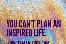 Inspiration / Inspirational quotes from Tama and others