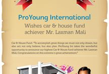 "Highest Car & House fund achiever Mr.Laxman Mali. / Car & House Fund - ""To accomplish great things we must not only dream, but also act; not only believe, but also plan. ProYoung Int takes the wonderful opportunity to announce our highest Car & House fund achiever Mr.Laxman Mali. Congratulations on this extreme n great achievement."""