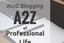 AtoZ Blogging Challenge / As a professional, we learn about corporate behaviour, etiquette, ways to progress etc over the years. Some of these we wish we knew when we first started our careers. Some we learn by observation, some by experience. No one teaches these to us. However, these things are as important as our experience and our job specific skills. I decided to compile those and collect them as A2Z of Professional Life.