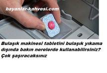 Bulaşık makinesintableti nerelerde kullanılır