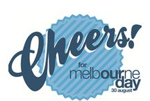 Cheers! for Melbourne Day / Raise a glass for Melbourne Day. To celebrate the city's 179th birthday, pubs, hotels, cafés restaurants, city attractions and retailers will offer you a gift. Check back here for full details.
