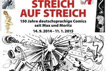 STREICH AUF STREICH / 150 Jahre deutschsprachige Comics seit Max und Moritz (14. September 2014 bis 18. Januar 2015)