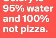 The Pizza of Life / Pizza jokes and quotes.