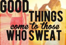 """Workout Quotes / """"Good things come to those who sweat"""""""
