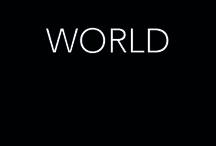 WORLD / world, earth good and bad
