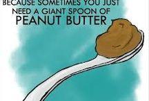Peanut butter / by Dora Cowan