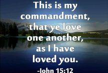 """Jesus' Command: Love One Another   (John 15:2-4) / JESUS SAID: """"This is my commandment, that ye love one another, as I have loved you. Greater love hath no man than this, that a man lay down his life for his friends""""(John 15:2-4) JESUS SAID: """"...And the second is like, namely this, Thou shalt love thy neighbor as thyself. There is none other commandment greater than these."""" (Mark 12:31)"""