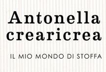 Antonella crearicrea / Qui parlerò della mia passione IL CUCITO