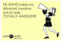ADHD living Whoop whoop