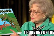 Betty White!! I love Betty White dont judge me shes so awesome she gets her own board