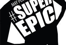 May Powers Ka To Be #SuperEpic / You have powers. You, along with today's youth, have abilities that previous generations did not have. And you may not know it, but while you may not be a superhero, but you can do a lot of good. You can impact your world.  You can be #SuperEpic!  http://bit.ly/superepicpowers