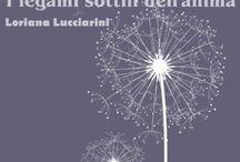 I'm writer! (Loriana Lucciarini) / album di citazioni aforismi poesie racconti e romanzi di Loriana Lucciarini