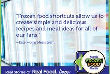 Real Stories of Real Food. Frozen / It's March Frozen Food Month and we'll be sharing real stories of how people use frozen foods in their every day life. It's Real Food.Frozen! / by Easy Home Meals