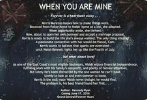 WHEN YOU ARE MINE:  A Bennett Novel (Book 1) / Inspirations for my debut trilogy releasing through Grand Central/Forever June 17, 2014.
