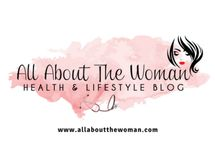 ALL ABOUT THE WOMAN BLOG / WOMAN HEALTH AND FITNESS FOOD PARENTING NUTRITION TRAVEL BLOGGING BEAUTY FASHION