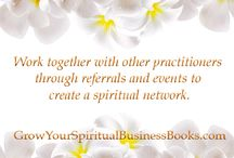 Spiritual Business Tips / From Grow Your Spiritual Business by Cindy Griffith and Lisa K. PhD.