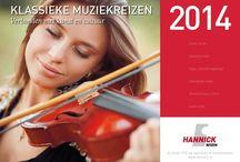 Hannick Reizen brochure 2014 / Met veel plezier presenteren wij u onze brochure 2014 met nieuwe en vertrouwde bestemmingen. We weten hoe belangrijk een muziekvakantie voor u is.