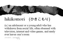 Hikikomori / People think this only affects Japanese boys, but I've been this way for years.