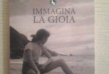 """I lettori che... """"Immagina la gioia"""" / Le foto di coloro che hanno letto Immagina la gioia. Da tutta Italia, la gioia di condividere, insieme, un percorso, un momento, una pagina, un'emozione."""