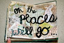 Oh, The Places You'll Go / by Natalie Weaver