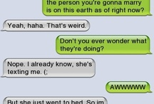 Hilarious Texts / by Caitlin Priess
