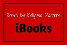 iBooks Books by Kallypso Masters / Apple links to my books!